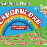Čarobni dan v Parku Tivoli, 9. 6. 2019, od 10. do 18. ure